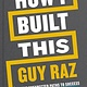 Houghton Mifflin Harcourt How I Built This: ...from the World's Most Inspiring Entrepreneurs
