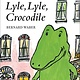 HMH Books for Young Readers Lyle, Lyle, Crocodile