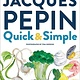 Houghton Mifflin Harcourt Jacques Pepin Quick & Simple