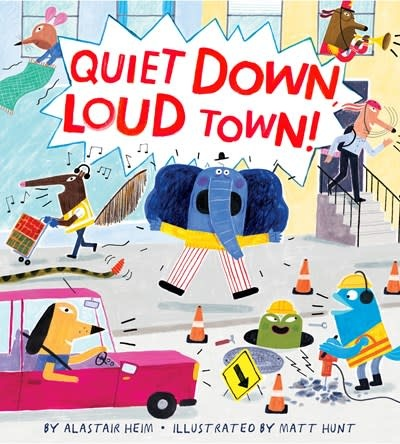 Clarion Books Quiet Down, Loud Town!