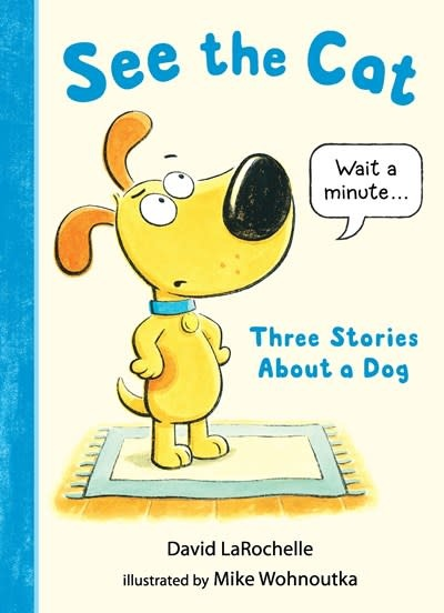 Candlewick See the Cat: Three Stories About a Dog