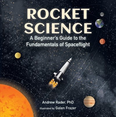 Candlewick Rocket Science: A Beginner's Guide to the Fundamentals of Spaceflight