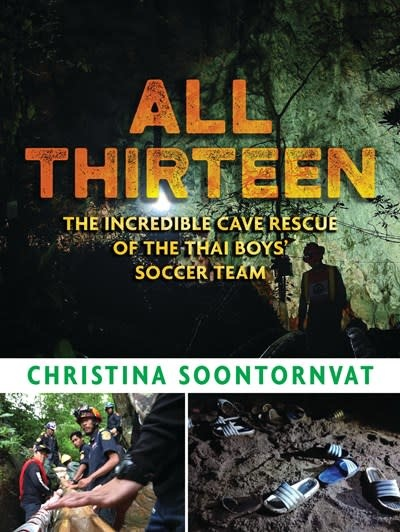 Candlewick All Thirteen: The Incredible Cave Rescue of the Thai Boys' Soccer Team
