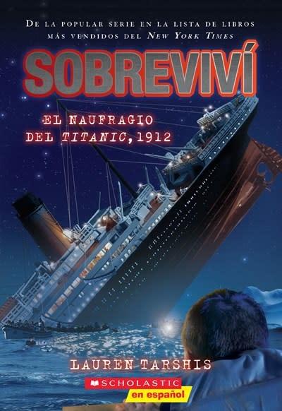 Scholastic en Espanol Sobreviví el naufragio del Titanic, 1912 (I Survived the Sinking of the Titanic, 1912)