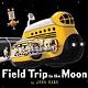 Margaret Ferguson Books Field Trip to the Moon