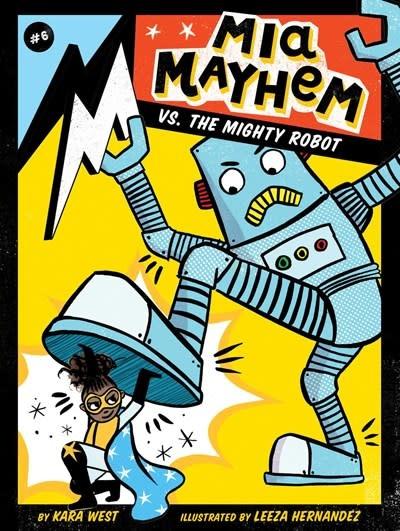 Mia Mayhem 06 vs. the Mighty Robot