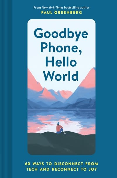 Chronicle Books Goodbye Phone, Hello World: 65 Ways to Disconnect...
