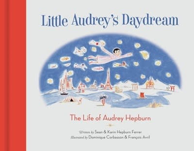 Princeton Architectural Press Little Audrey's Daydream: The Life of Audrey Hepburn