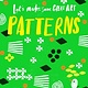 Laurence King Publishing Let's Make Some Great Art: Patterns
