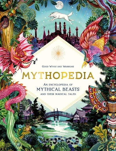 Laurence King Publishing Mythopedia: An Encyclopedia of Mythical Beasts & Their Magical Tales