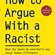 The Experiment How to Argue With a Racist: What Our Genes Do (and Don't) Say About Human Difference