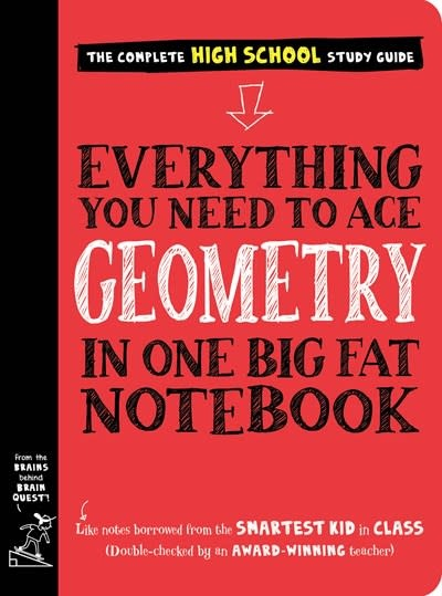 Workman Publishing Company Everything You Need to Ace Geometry in One Big Fat Notebook