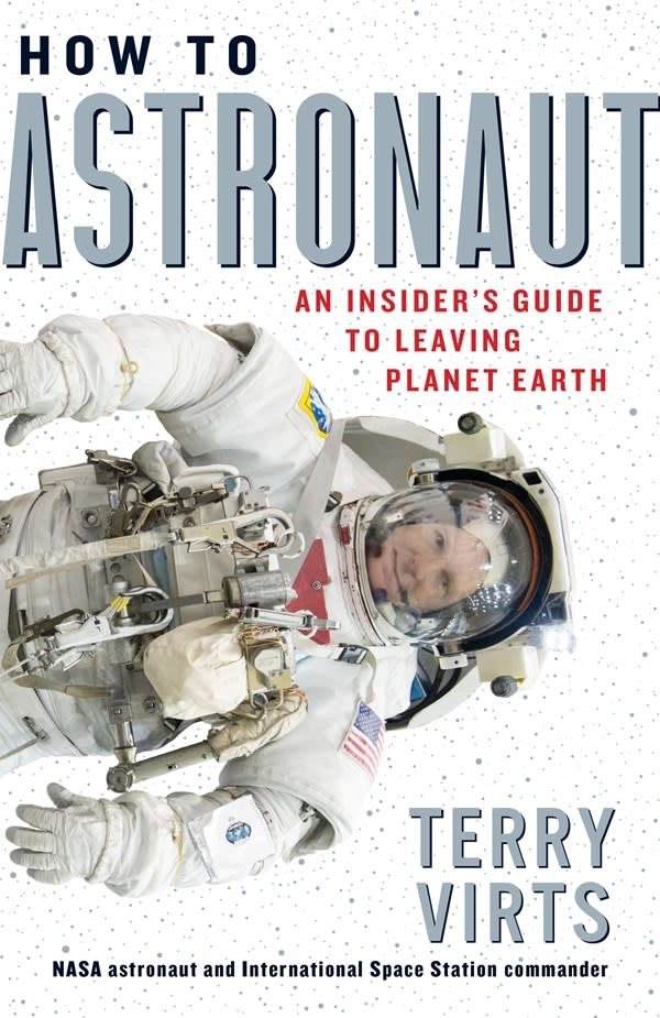 Workman Publishing Company How to Astronaut: An Insider's Guide to Leaving Planet Earth