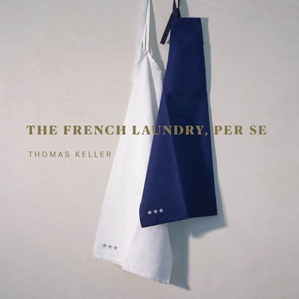 Artisan The French Laundry, Per Se: The Art of Finesse