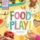 Storey Publishing, LLC Busy Little Hands: Food Play!