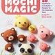 Storey Publishing, LLC Mochi Magic: 50 Traditional & Modern Recipes for the Japanese Treat