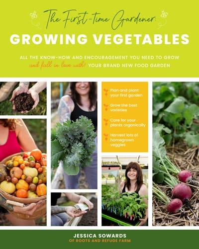 Cool Springs Press The First-time Gardener: Growing Vegetables