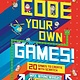 Sterling Children's Books Code Your Own Games!