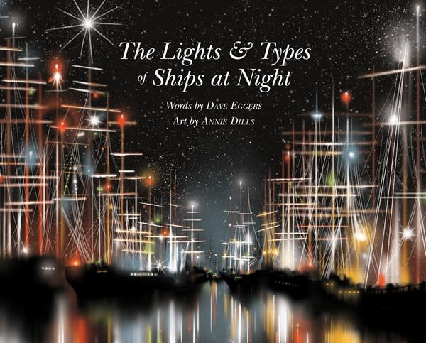 McSweeney's Publishing The Lights and Types of Ships at Night
