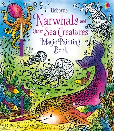 Usborne Magic Painting Narwhals and Other Sea Creatures