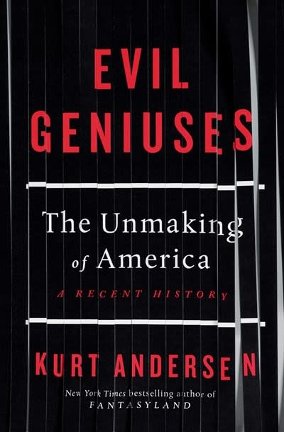 Random House Evil Geniuses: The Unmaking of America (A Recent History)