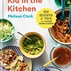 Clarkson Potter Kid in the Kitchen: 100 Recipes & Tips for Young Cooks