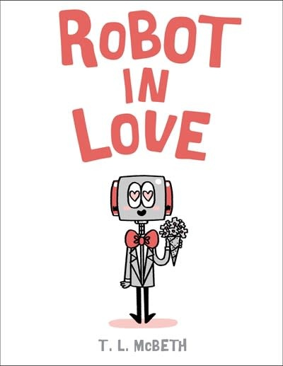 Henry Holt and Co. (BYR) Robot in Love