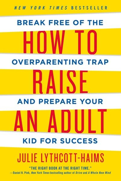 How To Raise an Adult: ...Prepare Your Kid for Success