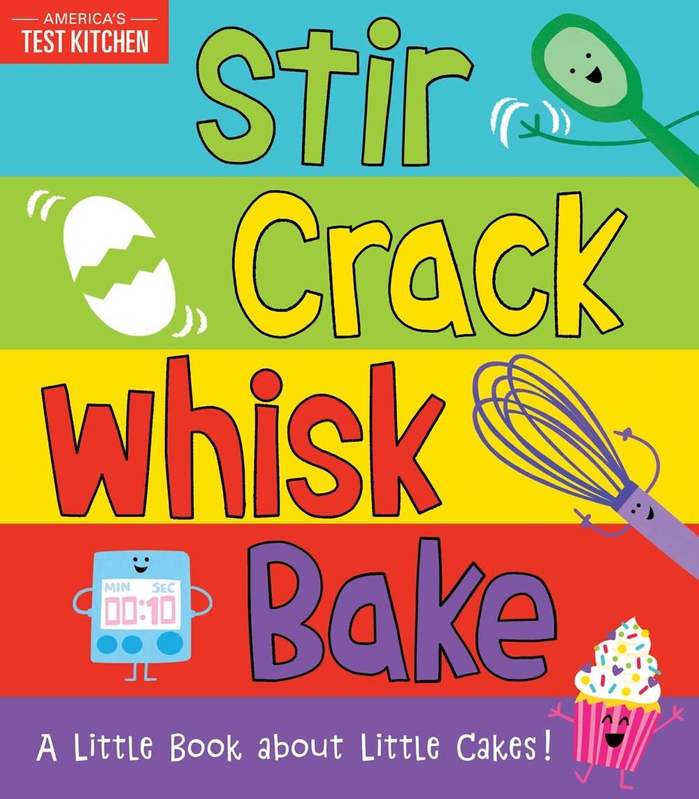 Sourcebooks Explore Stir Crack Whisk Bake: Little Book About Little Cakes