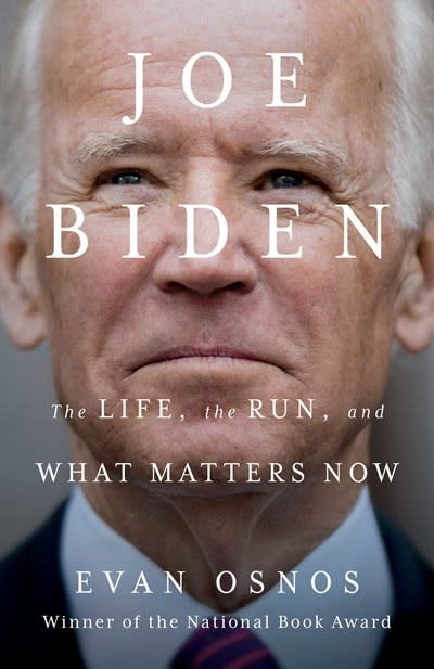 Scribner Joe Biden : The Life, the Run, and What Matters Now
