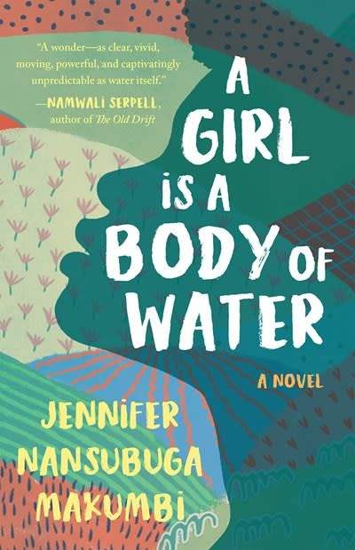 A Girl Is A Body of Water: A novel