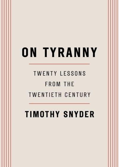 Tim Duggan Books On Tyranny: Twenty Lessons from the Twentieth Century