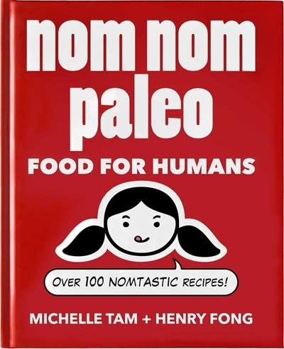 Andrews McMeel Publishing Nom Nom Paleo: Food for Humans: Over 100 Nomtastic Recipes