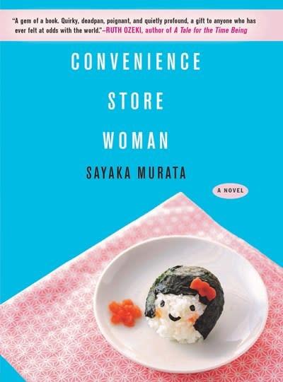 Grove Press Convenience Store Woman: A Novel