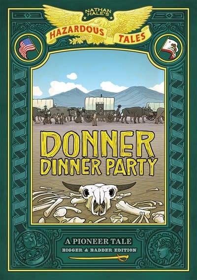 Amulet Books Nathan Hale's Hazardous Tales: Donner Dinner Party: Bigger & Badder Edition