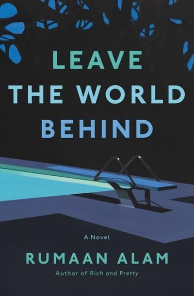 Ecco Leave the World Behind: A novel