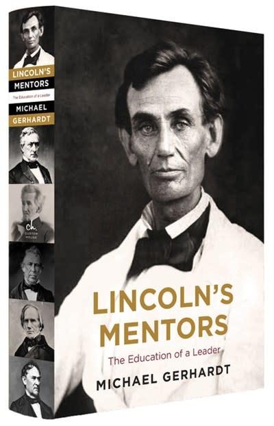 Custom House Lincoln's Mentors