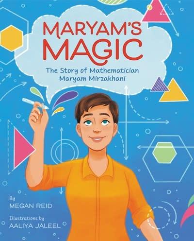 Balzer + Bray Maryam's Magic: The Story of Mathematician Maryam Mirzakhani