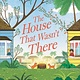 Walden Pond Press The House That Wasn't There