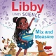 Greenwillow Books Libby Loves Science: Mix and Measure (I Can Read!, Lvl 3)