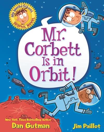 HarperAlley My Weird School Graphic Novel: Mr. Corbett Is in Orbit!