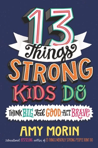 HarperCollins 13 Things Strong Kids Do: Think Big, Feel Good, Act Brave