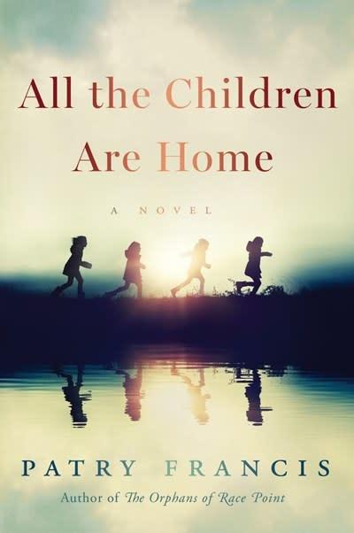 Harper Perennial All the Children Are Home: A novel