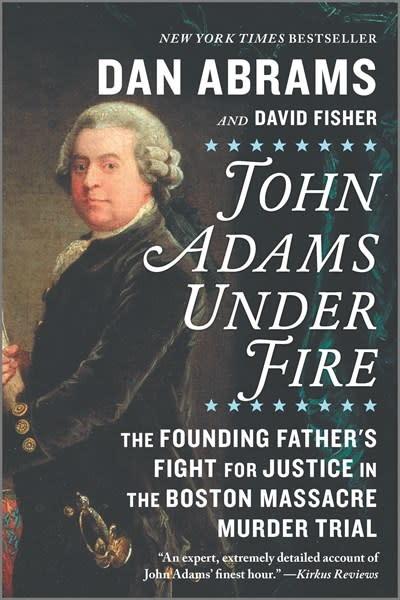 Hanover Square Press John Adams Under Fire