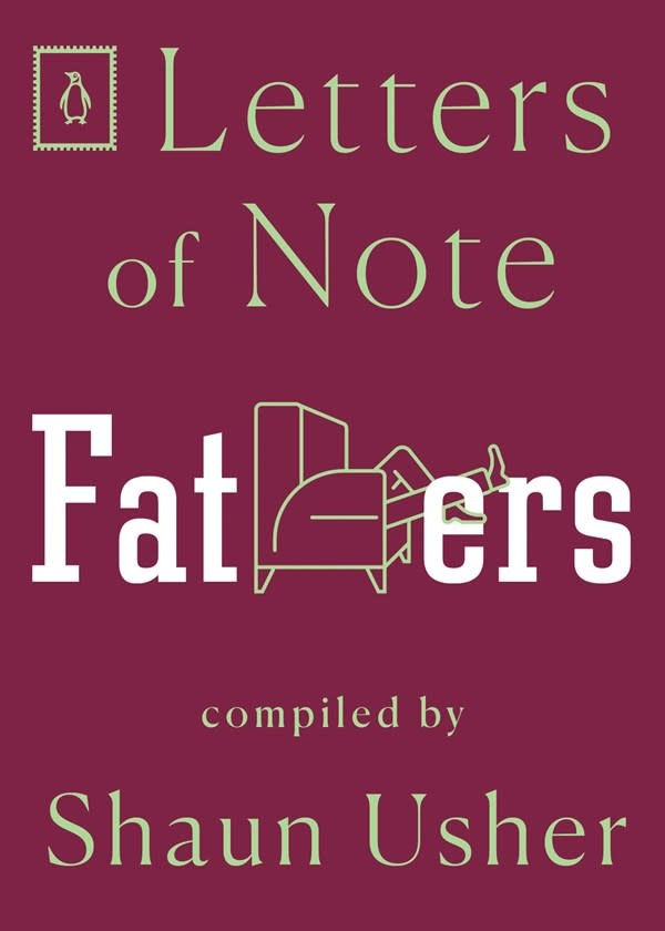 Penguin Books Letters of Note: Fathers