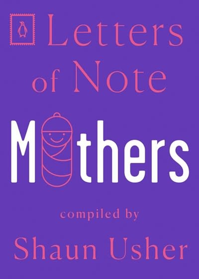 Penguin Books Letters of Note: Mothers