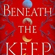 Dutton Queen of the Tearling: Beneath the Keep (Prequel)