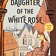 Holiday House Daughter of the White Rose