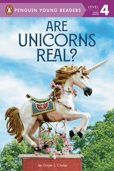 Penguin Young Readers Are Unicorns Real?