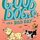 G.P. Putnam's Sons Books for Young Readers Good Dogs on a Bad Day